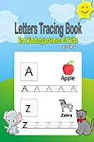 Letters Tracing book for kindergarteners & kids ages 3-5: Alphabet tracing book, preschool workbook practice, Learning easy for reading And writing, ABC letters tracing book