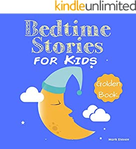 Bedtime Stories for Kids Golden Book: A Beautiful Collection of Fairy Tales for Kids ages 3-7 to  Helping Your Kid to Fall Asleep Fast (English Edition)