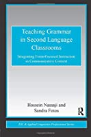 Teaching Grammar in Second Language Classrooms (ESL & Applied Linguistics Professional Series)