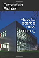 How to start a new company