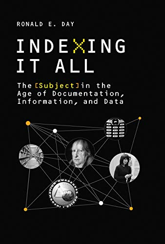 Download Indexing It All: The Subject in the Age of Documentation, Information, and Data (History and Foundations of Information Science) 0262534932
