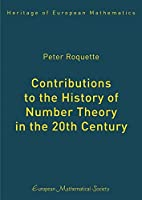 Contributions to the History of Number Theory in the 20th Century (Heritage of European Mathematics)