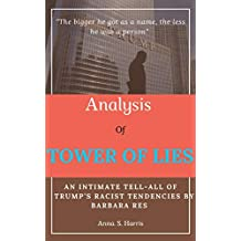 Analysis of Tower of Lies : An Intimate Tell-all of Trump's Racist Tendencies by Barbara Res