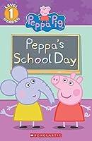 Peppa's School Day (Scholastic Readers, Level Reader 1: Peppa Pig)