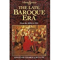 The Late Baroque Era: From the 1680s to 1740 (MUSIC AND SOCIETY)