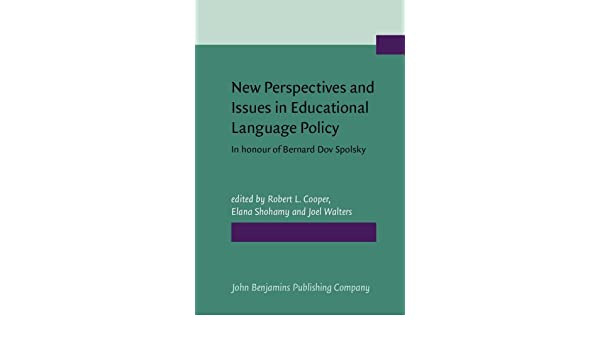 New Perspectives and Issues in Educational Language Policy: A Festschrift for Bernard Dov Spolsky