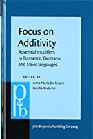 Focus on Additivity: Adverbial Modifiers in Romance, Germanic and Slavic Languages (Pragmatics & Beyond)