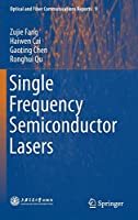 Single Frequency Semiconductor Lasers (Optical and Fiber Communications Reports)