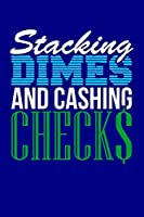 Stacking Dimes and Cashing Checks: Blank Lined Journal