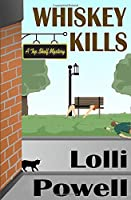 Whiskey Kills (A Top Shelf Mystery) (Top Shelf Mysteries)