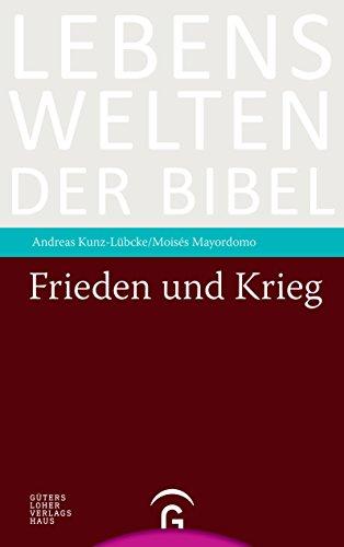 Frieden und Krieg (Lebenswelten der Bibel) (German Edition)