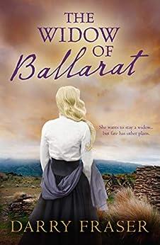 The Widow Of Ballarat by [Fraser, Darry]
