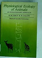 Physiological Ecology of Animals