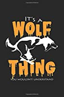 It's a wolf thing: 6x9 Wolf | lined | ruled paper | notebook | notes