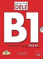Objetivo DELE B1 Nuevo. Buch mit Audio-CD: Preparación para el DELE B1 con soluciones y transcripciones