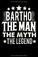 Notizbuch: Bartho The Man The Myth The Legend (120 gepunktete Seiten als u.a. Tagebuch, Reisetagebuch oder Projektplaner fuer Vater, Ehemann, Freund, Kumpel, Bruder, Onkel und mehr)
