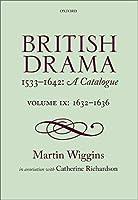 British Drama 1533-1642: A Catalogue: 1632-1636