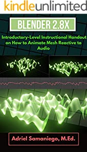 Blender 2.8X Introductory-Level Instructional Handout on How to Animate Mesh Reactive to Audio: Abstract Music Video Animation (English Edition)