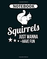 Notebook: squirrel funny  College Ruled - 50 sheets, 100 pages - 8 x 10 inches