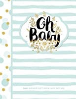 Baby Shower Guest Book With Gift Log: Oh Baby!