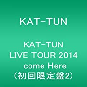 KAT-TUN  LIVE TOUR 2014 come Here(初回限定盤2) [DVD]