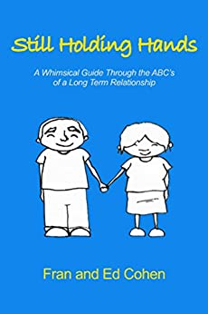 Still Holding Hands: A Whimsical Guide Through the ABC's of a Long Term Relationship by [Cohen, Fran and Ed]