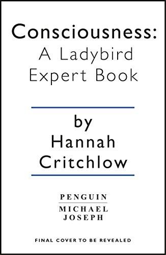 Consciousness: A Ladybird Expert Book (The Ladybird Expert Series)