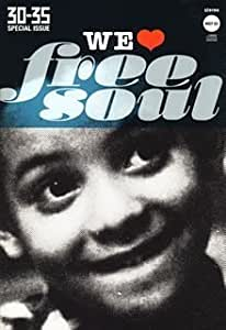 30 - 35 special issue 「We love free soul」