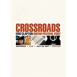 クロスロード・ギター・フェスティヴァル 2007 [DVD]