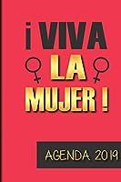 Agenda 2019 Viva La Mujer!: Agenda Mensual y Semanal + Organizador I Cubierta con tema de Feminista I Enero 2019 a Diciembre 2019 6 x 9in