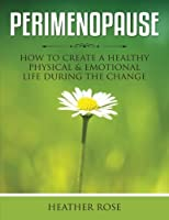 Perimenopause: How to Create A Healthy Physical & Emotional Life During the Change [並行輸入品]