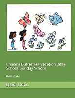 Chasing Butterflies Vacation Bible School and Sunday School: Multicultural
