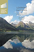 Learning Factories: The Nordic Model of Manufacturing (Palgrave Studies in Democracy, Innovation, and Entrepreneurship for Growth)