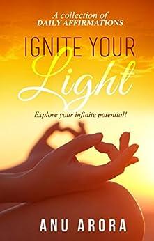 Ignite Your Light by [Arora, Anu]