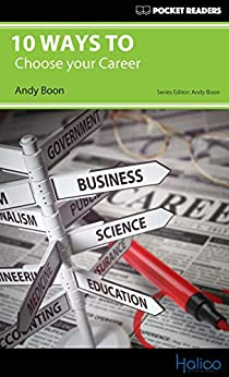 [Boon, Andy]の10 Ways to Choose your Career: Pocket Readers (English Edition)