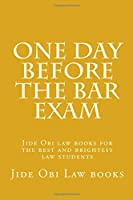 One Day Before the Bar Exam: Jide Obi Law Books for the Best and Brightest Law Students