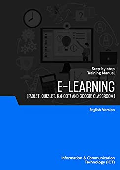 [Sdn Bhd, Advanced Micro Systems ]のE-Learning (Padlet, Quizlet, Kahoot! and Google Classroom) (English Edition)