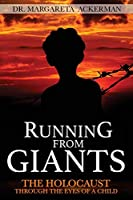 Running from Giants: The holocaust through the eyes of a child