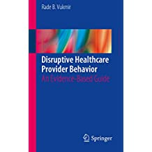 Disruptive Healthcare Provider Behavior: An Evidence-Based Guide