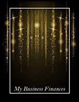 My Business Finances: Black & Gold Cover | 12 Months Track Logbook | Quarterly Financial Goals Planner