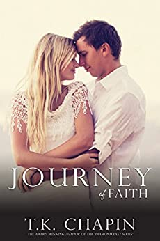 Journey Of Faith: A Contemporary Christian Romance (Journey Of Love Book 3) by [Chapin, T.K.]