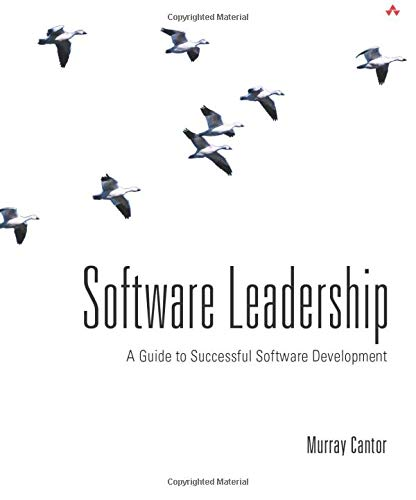 Download Software Leadership: A Guide to Successful Software Development 0201700441