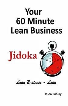 [Tisbury, Jason]のYour 60 Minute Lean Business - Jidoka (English Edition)