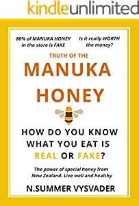 Truth of the Manuka Honey~how do you know what you eat is real or fake?~: The power of special honey from New Zealand. Live well and healthy (English Edition)