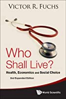 Who Shall Live?: Health, Economics and Social Choice