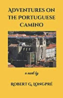 Adventures on the Portuguese Camino: a novel by (René Beauchemin)