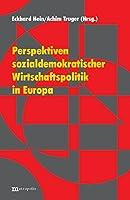 Perspektiven sozialdemokratischer Wirtschaftspolitik in Europa