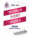 2005 World Port Index Eighteenth Edition (PUB 150) [並行輸入品]