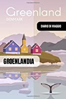 Groenlandia Diario di Viaggio: Journal di Bordo Guidato da Scrivere / Compilare - 52 Citazioni di Viaggio Famose, Agenda Giornaliera con Pianificazione Orari - Taccuino per Viaggiatori in Vacanza