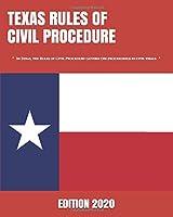 TEXAS RULES OF CIVIL PROCEDURE: (LAST EDITION)